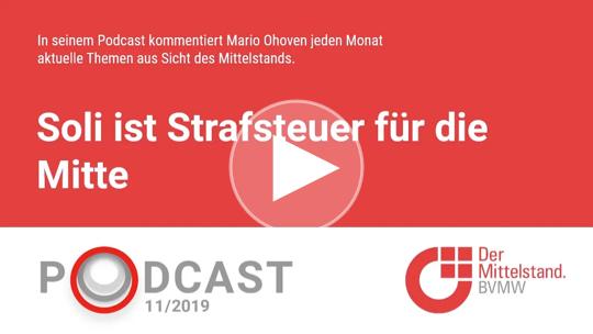 In seinem aktuellen Podcast fordert Mittelstandspräsident Mario Ohoven die vollständige Abschaffung des Soli.
